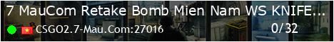 [7-Mau.Com] Retake Bomb [!WS !KNIFE !GLOVES !STICKER !RANKME !SHOP ]