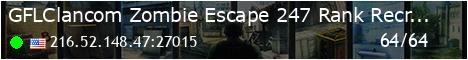 [GFLClan.com] Zombie Escape 247   Rank   Recruiting   NoBlock