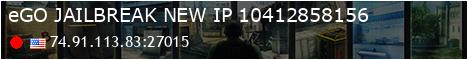 =(eGO)= | JAILBREAK | GANGS+ | EdgeGamers.com