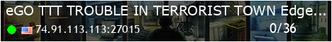 =(eGO)= TTT | TROUBLE IN TERRORIST TOWN | EdgeGamers.com