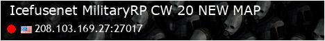 ▌ Icefuse.net ▌ MilitaryRP 1.0 ▌ CW 2.0 ▌