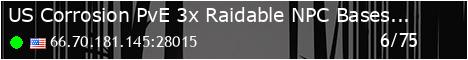 [US] Corrosion PvE - 3x - Raidable NPC Bases - Private Raids