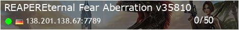 [REAPER]Eternal-Fear Aberration - (v326.8)