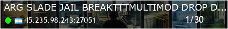 #1 SLADE JAILBREAK/TTT/MULTIMOD++ [!KNIFE!WS!GLOVES-GRATIS] By