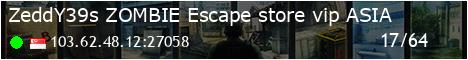 ZeddY^'s ZOMBIE Escape | !ws !knife | ASIA