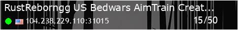 [US] Rust Reborn - Bedwars - Minigames - AimTrain